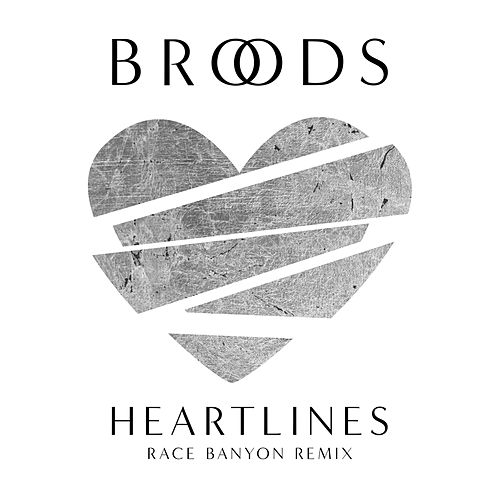 Heartlines (Race Banyon Remix) by Broods