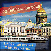 Léo Delibes: Coppélia by The Saint Petersburg Radio & TV Symphony Orchestra