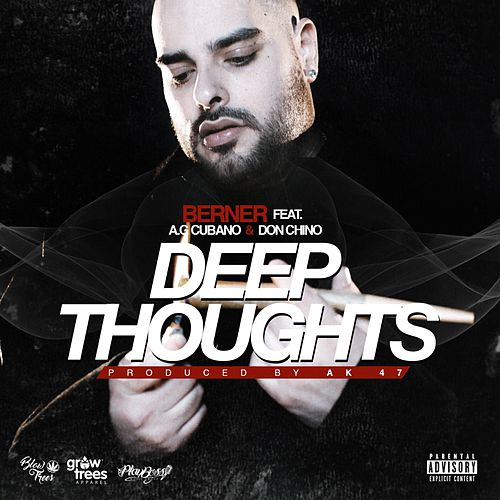 Play & Download Deep Thoughts (feat. A.G. Cubano & Don Chino) by Berner | Napster