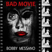 Bad Movie by Bobby Messano & NBO