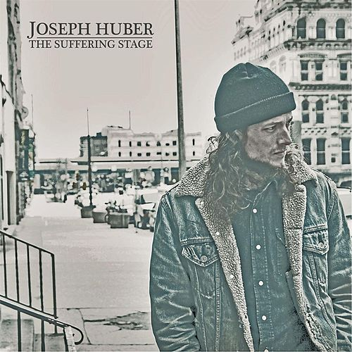 The Suffering Stage by Joseph Huber