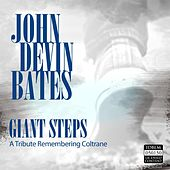 Play & Download Giant Steps: A Tribute Remembering Coltrane by John Devin Bates | Napster