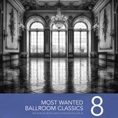 Most Wanted Ballroom Classics, Vol. 8 von Various Artists
