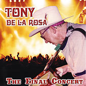 The Final Concert by Tony De La Rosa