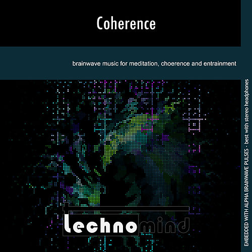 Coherence by Techno Mind