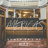 Play & Download Tenth Day of May by The Americas | Napster