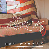 Play & Download Hot Minute by The Americas | Napster