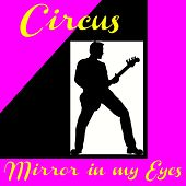 Mirror in My Eyes by Circus