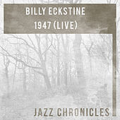 1947 (Live) by Billy Eckstine