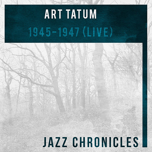 Play & Download 1945-1947 (Live) by Art Tatum | Napster