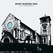 Play & Download Live At St. Pancras Old Church by Desert Mountain Tribe | Napster