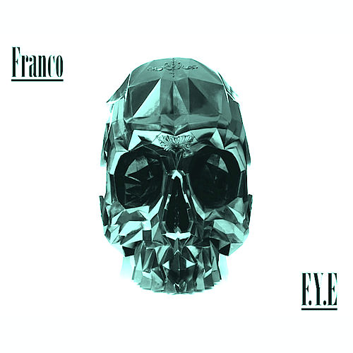 Play & Download F.Y.E For Your Entertainment by Franco | Napster