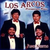 Play & Download Padre Nuestro by Los Arcos-Hermanos Pena | Napster