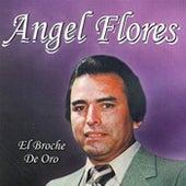 Play & Download El Broche De Oro by Angel Flores | Napster