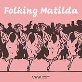 Play & Download Folking Matilda by Various Artists | Napster