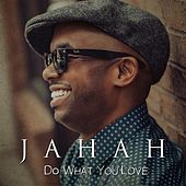 Play & Download Do What You Love by Jahah | Napster
