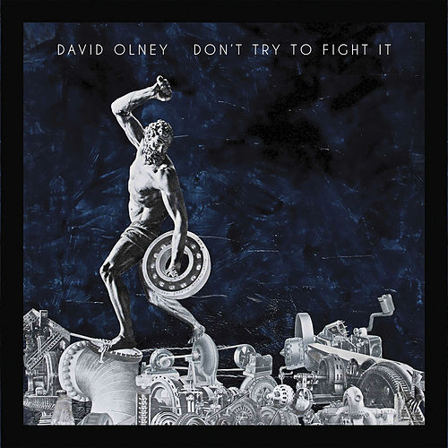 Don't Try To Fight It by David Olney