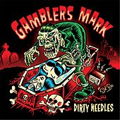 Play & Download Dirty Needles by Gamblers Mark | Napster