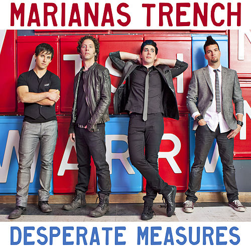 Play & Download Desperate Measures (Clean) by Marianas Trench | Napster