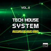 Play & Download Tech House System, Vol. 5 (Floorfiller Club Tech) by Various Artists | Napster