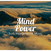 Mind Power - Soft Instrumental Music with Nature Sounds (Rain and Sea Waves), Relaxing Piano Music by Various Artists