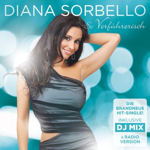 Play & Download So verführerisch by DIANA SORBELLO | Napster
