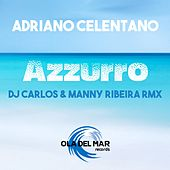 Play & Download Azzurro (DJ carlos & manny ribeira Remix) by Adriano Celentano | Napster
