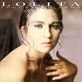 Play & Download Locura de amor by Lolita | Napster