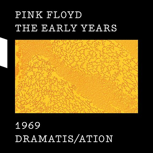 The Early Years 1969 DRAMATIS/ATION by Pink Floyd