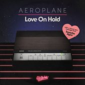 Play & Download Love On Hold (feat. Tawatha Agee) by Aeroplane | Napster