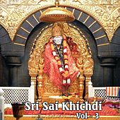 Sri Sai Khichdi, Vol. 3 by Various Artists