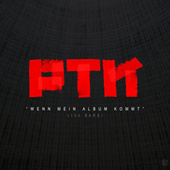 Wenn mein Album kommt (100 Bars) by PTK