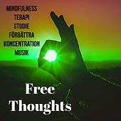 Play & Download Free Thoughts - Mindfulness Terapi Studie Förbättra Koncentration Musik med New Age Instrumental Natur Ljud by Study Music Academy | Napster