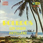 Play & Download Boleros Con Sabor Antillano Vol 3 by Various Artists | Napster
