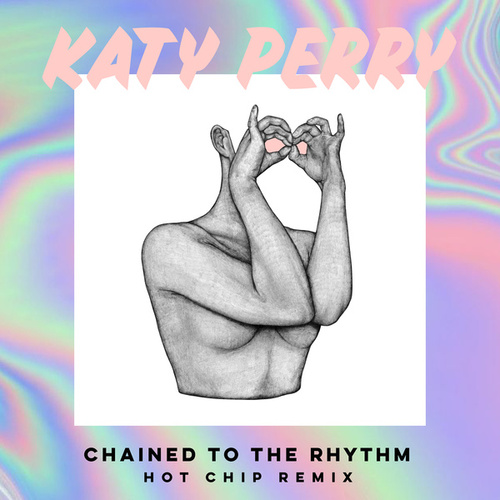 Play & Download Chained To The Rhythm (Hot Chip Remix) by Katy Perry | Napster