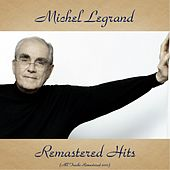 Remastered Hits (All Tracks Remastered) by Michel Legrand
