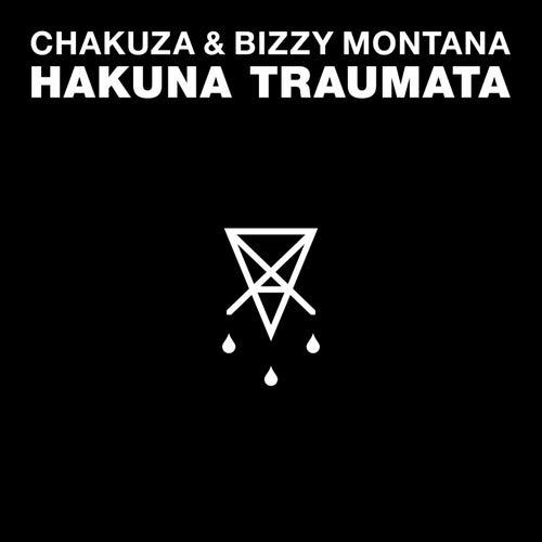 Hakuna Traumata von Chakuza & Bizzy Montana