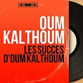 Les succès d'Oum Kalthoum (Mono version) von Oum Kalthoum