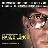 Naked Lunch (The Complete Original Soundtrack Remastered) [Collector's Edition Vol. 6] by Howard Shore