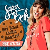 Girl Scout Cookie Monster (Abc Version) by Sara Beth