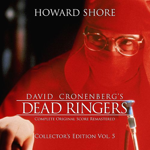 Play & Download Dead Ringers (The Complete Original Score Remastered) [Collector's Edition Vol. 5] by Howard Shore | Napster