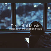 Peaceful Music: Relaxation Meditation Music by Various Artists