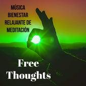 Free Thoughts - Música Bienestar Relajante de Meditación para Resolucion de Problemas Ejercicio Intelectual Mantener la Calma con Sonidos de la Naturaleza Instrumentales y New Age by Study Music Academy