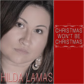 Play & Download Christmas Won't Be Christmas by Hilda Lamas | Napster