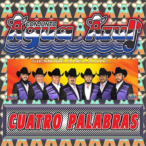 Play & Download Cuatro Palabras by Conjunto Agua Azul (1) | Napster