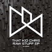 Play & Download Raw Stuff EP by That Kid Chris | Napster