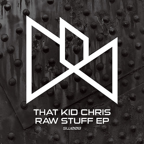 Raw Stuff EP by That Kid Chris