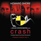 Crash (The Complete Original Score Remastered) [Collector's Edition Vol. 4] by Howard Shore