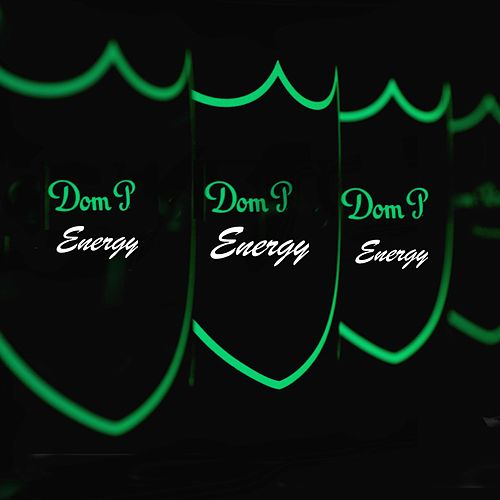 Dom P Energy by Ca$his