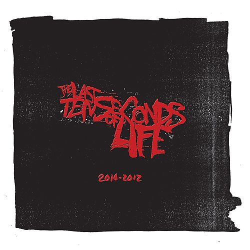 Play & Download 2010-2012 by The Last Ten Seconds Of Life | Napster